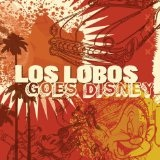Los Lobos Goes Disney Lyrics Los Lobos