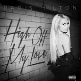 High Off My Love (Single) Lyrics Paris Hilton