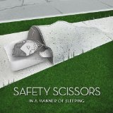 In A Manner Of Sleeping Lyrics Safety Scissors