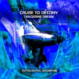 Cruise to Destiny Lyrics Tangerine Dream
