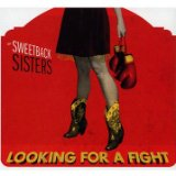 Looking For A Fight Lyrics The Sweetback Sisters