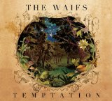 Temptation Lyrics The Waifs
