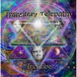Transitory Telepathy Lyrics Trio Tribe