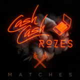 Matches (Single) Lyrics Cash Cash & ROZES