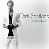 You Lifted Me (Single) Lyrics Chris Santiago