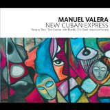 New Cuban Express Lyrics Manuel Valera