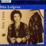 New Lives: Live On The BBC Lyrics Nils Lofgren