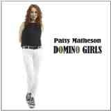 Domino Girls Lyrics Patsy Matheson