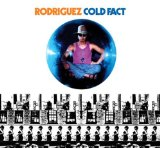 Cold Fact Lyrics Rodriguez