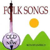 Folk Songs - Old & New Lyrics Ron Stanfield