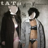 Waste Management Remixes Lyrics T.A.T.u.