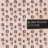 3 O'Clock (EP) Lyrics Blonde Redhead