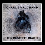 The Death of Death Lyrics Charlie Hall