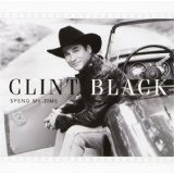 Spend My Time Lyrics Clint Black