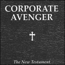 The New Testament Lyrics Corporate Avenger