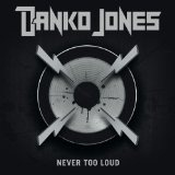 Never Too Loud Lyrics Danko Jones