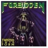 Twisted Into Form Lyrics Forbidden