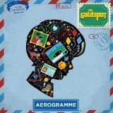Aerogramme Lyrics Goldspot