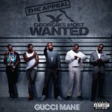 The Appeal: Georgia's Most Wanted Lyrics Gucci Mane