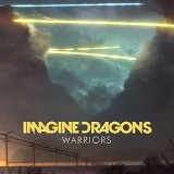 Warriors (Single) Lyrics Imagine Dragons