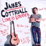 Love is Louder Lyrics James Cottriall