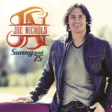 Sunny and 75 (Single) Lyrics Joe Nichols