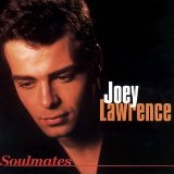 Soulmates Lyrics Joey Lawrence