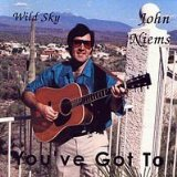 You've Got To Lyrics John Niems