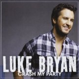 Crash My Party Lyrics Luke Bryan