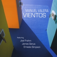 Vientos feat. Joel Frahm, James Genus & Ernesto Simpson Lyrics Manuel Valera