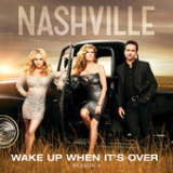 Wake Up When It's Over (Single) Lyrics Nashville Cast
