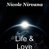 Life & Love Lyrics Nicole Nirvana