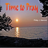 Time to Pray Lyrics Philip J Mancini