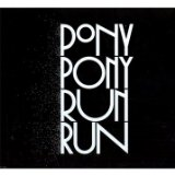 Pony Pony Run Run Lyrics Pony Pony Run Run