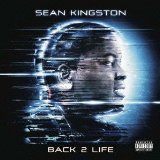 Back 2 Life Lyrics Sean Kingston