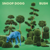 Bush Lyrics Snoop Dogg