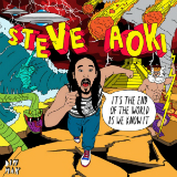 It's the End of the World As We Know It (EP) Lyrics Steve Aoki