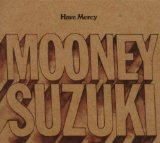 Have Mercy Lyrics The Mooney Suzuki
