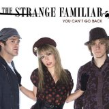You Can't Go Back Lyrics The Strange Familiar