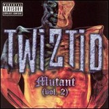 Mutant (Vol. 2) Lyrics TWIZTID