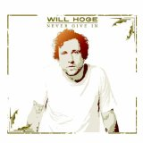 Never Give In Lyrics Will Hoge