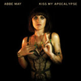 Kiss My Apocalypse Lyrics Abbe May