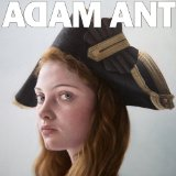 Adam Ant Is The Blueblack Hussar in Marrying The Gunner's Daughter Lyrics Adam Ant