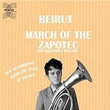 March Of The Zapotec/Holland (EP) Lyrics Beirut