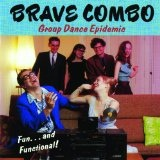 Group Dance Epidemic Lyrics Brave Combo