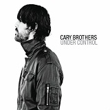 Under Control Lyrics Cary Brothers