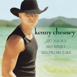 No Shoes, No Shirt, No Problems Lyrics Chesney Kenny