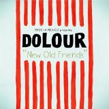 New Old Friends Lyrics Dolour