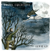 Let It Go (EP) Lyrics Fossil Collective