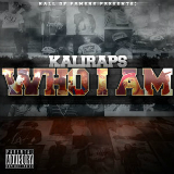 Who I Am (Mixtape) Lyrics KaliRaps